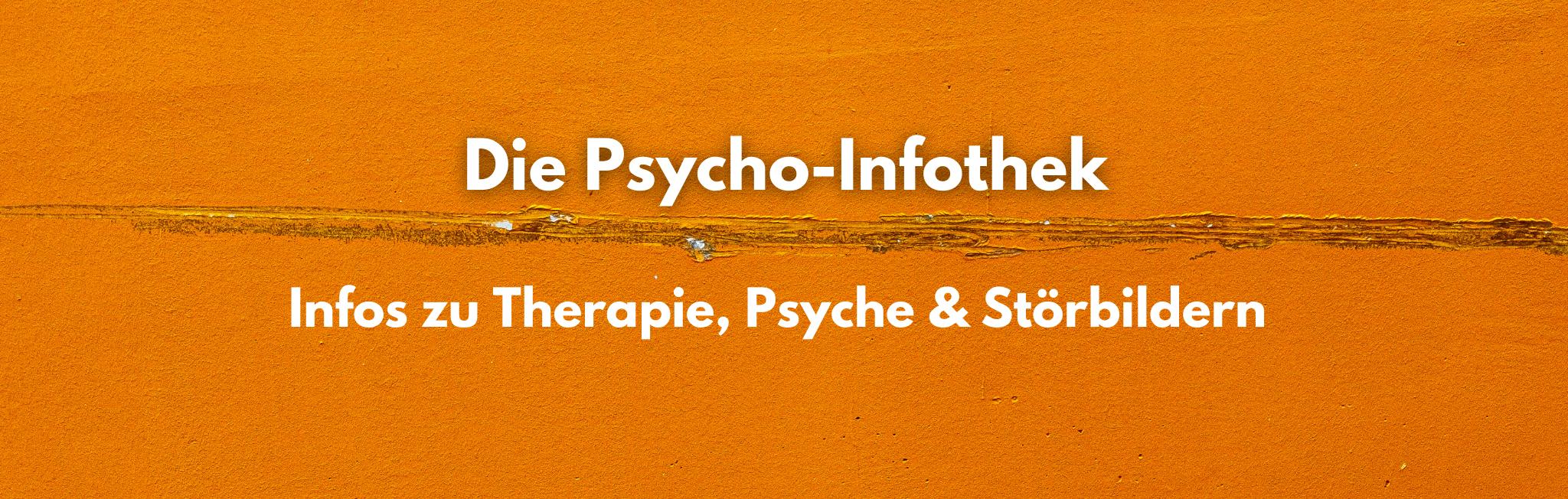 Infos zu Therapie, Psyche und Störbildern