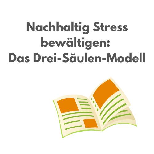 "Hier entlang zum Artikel: ""Nachhaltig Stress bewältigen: Das Drei-Säulen-Modell"""