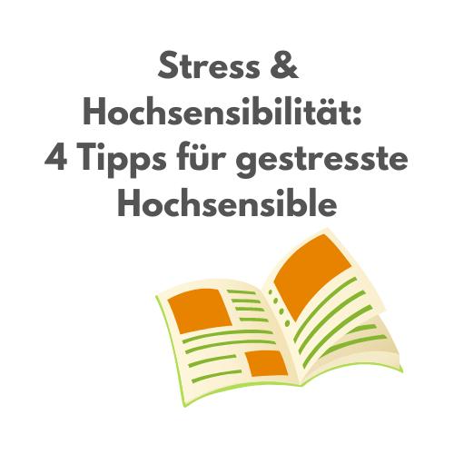 """Hier entlang zum Artikel """"Stress & Hochsensibilität: 4 Tipps für gestresste Hochsensible"""""""