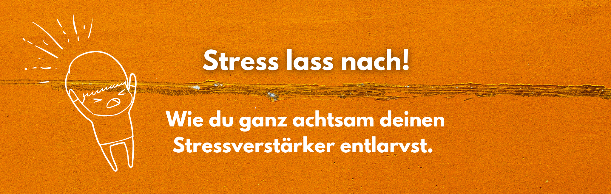 Achtsam die eigenen Stressverstärker entlarven.